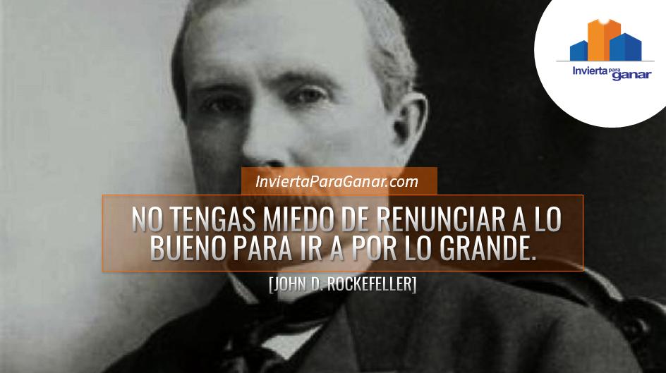 Frases Motivadoras - John D. Rockefeller